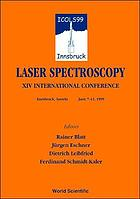 Laser spectroscopy : XIV international conference, Innsbruck, Austria, June 7-11, 1999