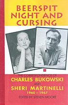 Beerspit night and cursing : the correspondence of Charles Bukowski and Sheri Martinelli, 1960-1967