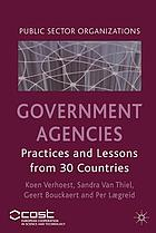 Government agencies : practices and lessons from 30 countries