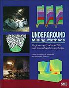 Underground mining methods : engineering fundamentals and international case studies