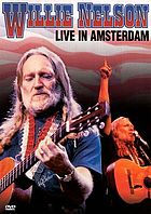 Willie Nelson : live in Amsterdam