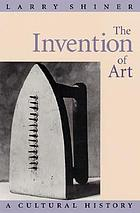 The invention of art a cultural history