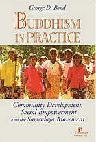 Buddhism at work : community development, social empowerment and the Sarvodaya Movement