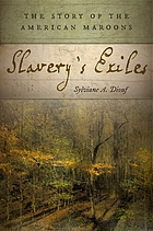 Slavery's exiles : the story of the American Maroons