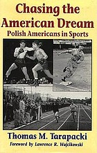 Chasing the American dream : Polish Americans in sports