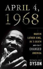 April 4, 1968 : Martin Luther King Jr.'s death and how it changed of America.