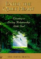 Enter the quiet heart : creating a loving relationship with God