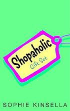 Shopaholic Shopaholic Ties the Knot / Shapaholic Takes Manhattan / Confessions of a Shopaholic.