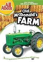 All about Old McDonald's farm ; All about horses