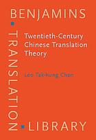 Twentieth-century Chinese translation theory : modes, issues and debates