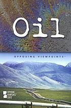 Oil : opposing viewpoints