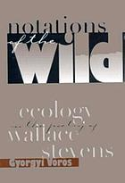 Notations of the wild : ecology in the poetry of Wallace Stevens