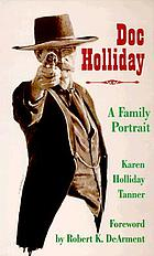 Doc Holliday : a family portrait