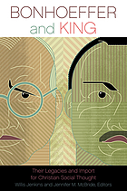 Bonhoeffer and King : their legacies and import for Christian social thought