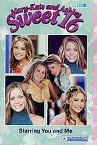 Starring you and me : mary-kateandashley - Sweet 16