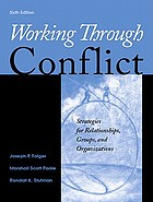 Working through conflict : strategies for relationships, groups, and organizations