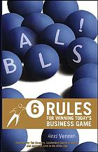 Balls! : 6 rules for winning today's business game