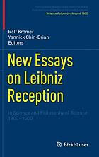 New essays on Leibniz reception : in science and philosophy of science 1800-2000