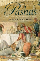 Pashas : traders and travellers in the Islamic world