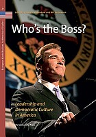 Who's the boss? : leadership and democratic culture in America