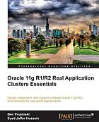 Oracle 11g R1/R2 Real application clusters essentials : design, implement, and support complex Oracle 11g RAC environments for real-world deployments