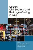 Citizens, civil society, and heritage-making in Asia