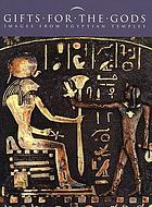 Gifts for the gods : images from Egyptian temples