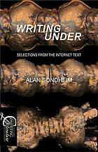 Writing under : selections from the Internet text