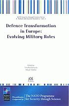 Defence Transformation in Europe : evolving military roles