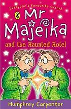 Mr Majeika and the haunted hotel.