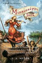 Mississippi Jack : being an account of the further waterborne adventures of Jacky Faber, midshipman, fine lady, and the Lily of the West
