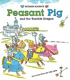 Richard Scarry's Peasant Pig and the terrible dragon, with Lowly Worm the jolly jester.