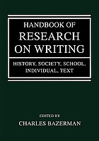 Handbook of research on writing : history, society, school, individual, text