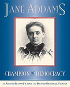 Jane Addams : champion of democracy