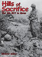 Hills of sacrifice : the 5th RCT in Korea