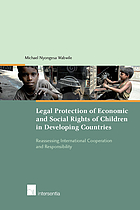 Legal protection of social and economic rights of children in developing countries : reassessing international cooperation and responsibility