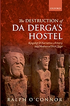 The destruction of Da Derga's hostel : kingship and narrative artistry in a mediaeval Irish saga