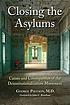 Closing the asylums : causes and consequences... by  George W Paulson