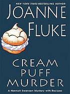 Cream puff murder : a Hannah Swensen mystery with recipes
