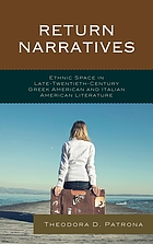 Return narratives : ethnic space in late-twentieth-century Greek American and Italian American literature