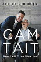 Cam Tait : Disabled? Hell no! I'm a sit-down comic!
