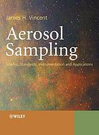 Aerosol sampling : science, standards, instrumentation and applications