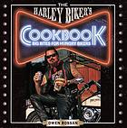 The Harley biker's cookbook : big bites for hungry bikers