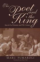 The poet and the king : Jean de La Fontaine and his century