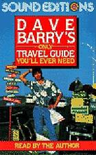 Dave Barry's only travel guide you'll ever need.