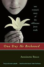 One day He beckoned : one woman's story of the difference Jesus made