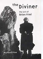 The diviner : the art of Brian Friel