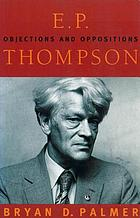 E.P. Thompson : objections and oppositions