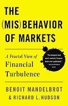 The (mis)behavior of markets : a fractal view of risk, ruin, and reward