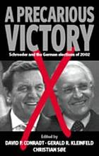 Precarious victory : the 2002 German federal election and its aftermath